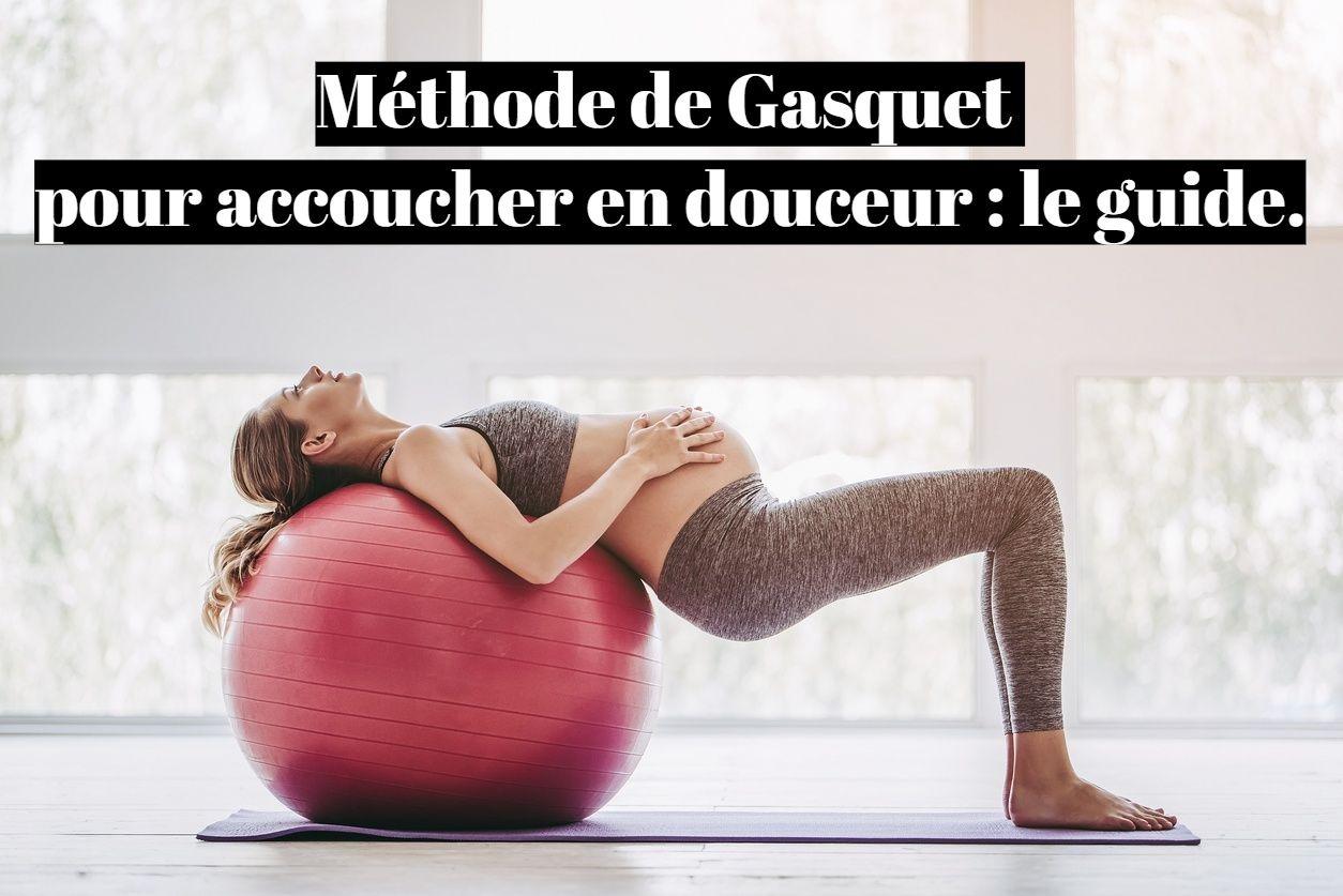 Méthode de Gasquet pour accoucher en douceur : le guide?
